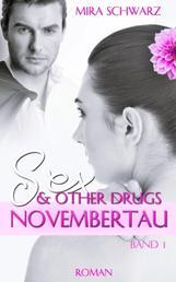 SEX & other DRUGS - Novembertau