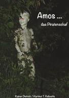 Rainer Dietrich: Amos das Piratenschaf