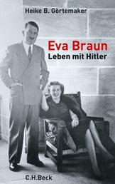 Eva Braun - Leben mit Hitler