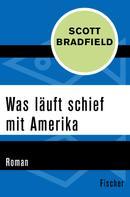 Scott Bradfield: Was läuft schief mit Amerika ★★★★