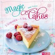 Magic Cakes - 3 Schichten - 1 Teig: Traumhafte Kuchen