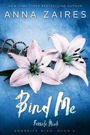 Anna Zaires: Bind Me - Fessele Mich