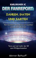 Werner Balhauff: Der KSC – Zahlen, Daten und Fakten des Karlsruher SC
