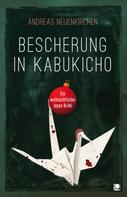 Andreas Neuenkirchen: Bescherung in Kabukicho ★★★