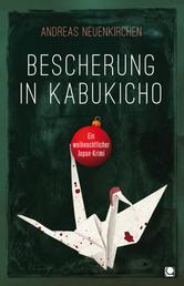 Bescherung in Kabukicho - Ein weihnachtlicher Japan-Krimi