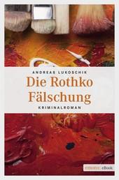 Die Rothko Fälschung - Kriminalroman