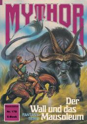 Mythor 178: Der Wall und das Mausoleum
