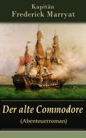 Frederick Marryat: Der alte Commodore (Abenteuerroman)