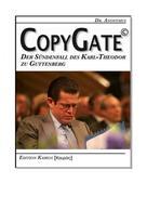 Dr. Anonymus: CopyGate – Der Sündenfall des Karl-Theodor zu Guttenberg ★