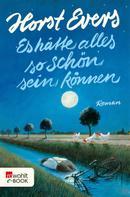 Horst Evers: Es hätte alles so schön sein können ★★★★
