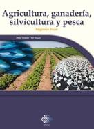 José Pérez Chávez: Agricultura, ganadería, silvicultura y pesca. Régimen fiscal 2017