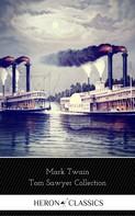 Mark Twain: Tom Sawyer Collection - All Four Books (Heron Classics)