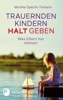 Monika Specht-Tomann: Trauernden Kindern Halt geben