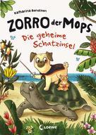 Katharina Bendixen: Zorro, der Mops (Band 3) - Die geheime Schatzinsel ★★★★★
