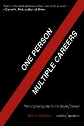 One Person / Multiple Careers - The Original Guide to the Slash Career