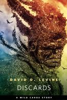 David D. Levine: Discards