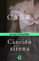 Philippa Carr: La canción de la sirena