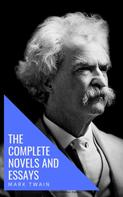 Mark Twain: Mark Twain: The Complete Novels and Essays