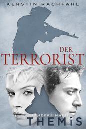 Der Terrorist - Sondereinheit Themis Band 2
