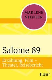 Salome 89 - Erzählung, Film – Theater, Reisebericht