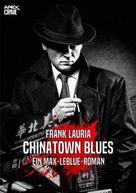 Frank Lauria: CHINATOWN BLUES - Ein Max-LeBlue-Roman