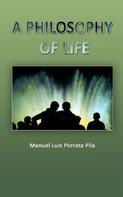 Manuel Luis Pila: A Philosopjy of Life