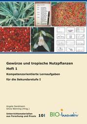 Gewürze und tropische Nutzpflanzen Heft 1 - Kompetenzorientierte Lernaufgaben für die Sekundarstufe I