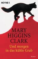 Mary Higgins Clark: Und morgen in das kühle Grab ★★★★