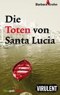 Barbara Krohn: Die Toten von Santa Lucia ★★★★