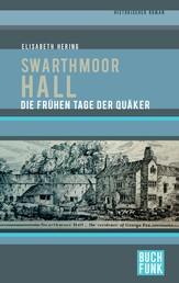 Swarthmoor Hall - Die frühen Tage der Quäker