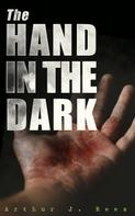 Arthur J. Rees: The Hand in the Dark