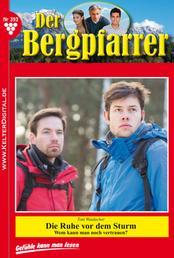 Der Bergpfarrer 393 – Heimatroman - Die Ruhe vor dem Sturm