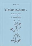 Heike Rau: Sie müssen ein Alien sein ...