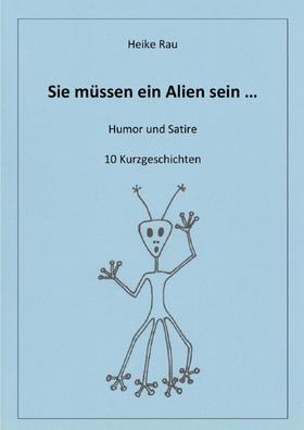 Sie müssen ein Alien sein ...