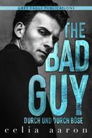 Celia Aaron: The Bad Guy – Durch und durch böse