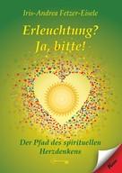Iris-Andrea Fetzer-Eisele: Erleuchtung? Ja, bitte! ★★★★