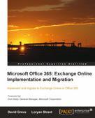 David Greve: Microsoft Office 365: Exchange Online Implementation and Migration