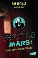 Rob Thomas: Veronica Mars 2 - Mörder bleiben nicht zum Frühstück