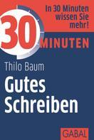 Thilo Baum: 30 Minuten Gutes Schreiben ★★★