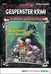 Gespenster-Krimi 41 - Horror-Serie - Blutnacht der Skelette