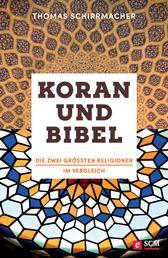 Koran und Bibel - Die größten Religionen im Vergleich