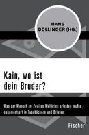 Hans Dollinger: Kain, wo ist dein Bruder?