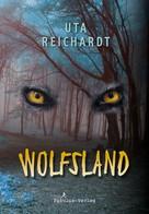 Uta Reichardt: Im Wolfsland