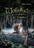 Alice Camden: Im Schatten der Todessteine 1: Wolfsfluch ★★★★