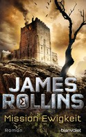 James Rollins: Mission Ewigkeit ★★★★