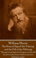 William Morris: The Story of Sigurd the Volsung and the Fall of the Niblungs