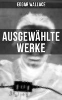 Edgar Wallace: Ausgewählte Werke von Edgar Wallace ★★★★★