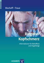 Ratgeber Kopfschmerz - Informationen für Betroffene und Angehörige