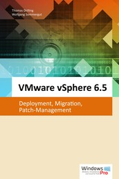 VMware vSphere 6.5 - Deployment, Migration, Patch-Management