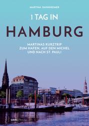 1 Tag in Hamburg - Martinas Kurztrip zum Hafen, auf den Michel und nach St. Pauli